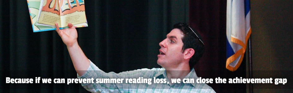 Because if we can prevent summer reading loss, we can close the achievement gap